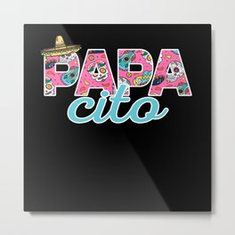Papacito Metal Print