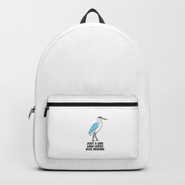Just a Girl Who Loves Blue Herons Backpack