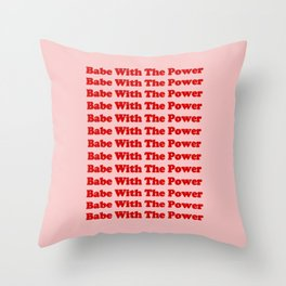 Babe With The Power - Red! Throw Pillow