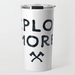 Explore More Quote Black and White Travel Mug