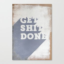 Get Shit Done Grey Kraft Canvas Print