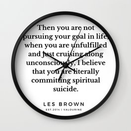 40 |  Les Brown  Quotes | 190824 Wall Clock