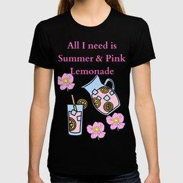All I need is Summer & Pink Lemonade T-shirt