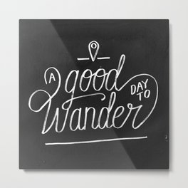 Good Day to Wander Metal Print