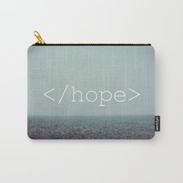 </hope> Carry-All Pouch