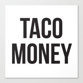 Taco Money Canvas Print