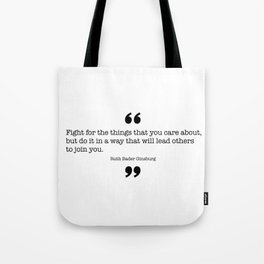 Fight for the things that you care about Tote Bag