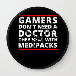 Gamers Don't Need A Doctor They Heal With Medipacks Video Gamer Game Wall Clock