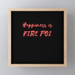 Happiness is Fire Poi Framed Mini Art Print