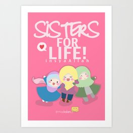 Sisters for Life Insya-Allah Art Print