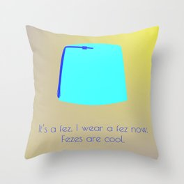 FEZES ARE COOL Throw Pillow