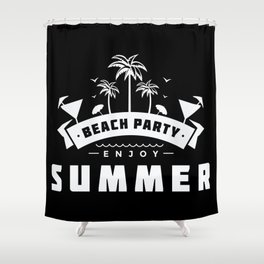 Beach party / Enjoy Summer Shower Curtain