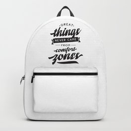great things never came from comfort zones - hand drawn quotes illustration. Funny humor. Life sayings. Backpack
