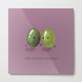 Olive Me Metal Print