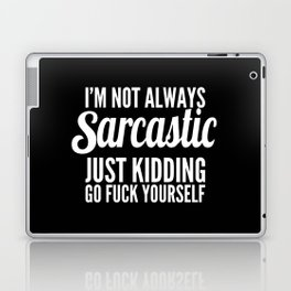 I'm Not Always Sarcastic Laptop & iPad Skin