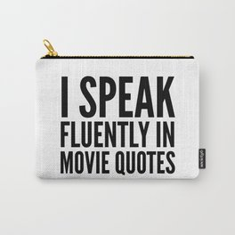 I SPEAK FLUENTLY IN MOVIE QUOTES Carry-All Pouch