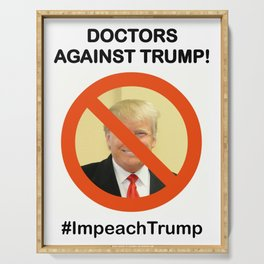 DOCTORS AGAINST TRUMP! Serving Tray