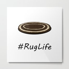 #RugLife Metal Print