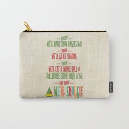 Buddy the Elf! And then...we'll snuggle. Carry-All Pouch