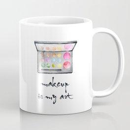 Makeup Is My Art Coffee Mug