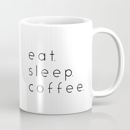 EAT SLEEP COFFEE Coffee Mug