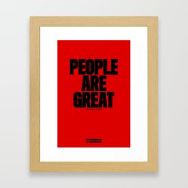 0004: PEOPLE ARE GREAT in small doses. Framed Art Print