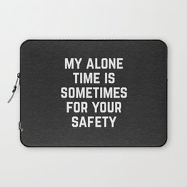 Alone Time Funny Quote Laptop Sleeve