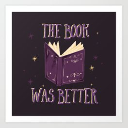 The Book Was Better Art Print