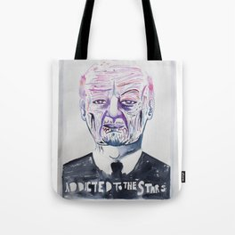Addicted to the Stars Tote Bag