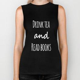 Drink Tea & Read Books  Biker Tank
