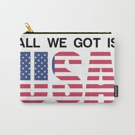 All We Got USA America Carry-All Pouch