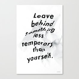 Leave something behind Canvas Print