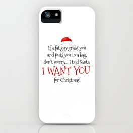 I Want You For Christmas iPhone Case