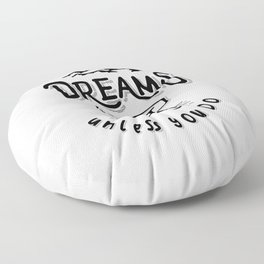 Dreams Don't Work Unless You Do - Adventure Gifts Floor Pillow