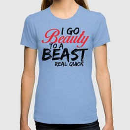 Beauty to a Beast T-shirt