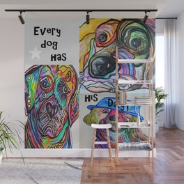 Every Dog Has His Day Wall Mural