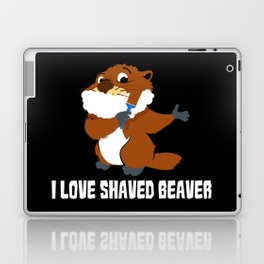 I Love Shaved Beaver | Sarcasm Laptop & iPad Skin