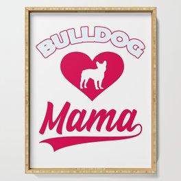 Bulldog Mama with big heart for cute dogs and puppies amrican bulldog or british bulldog Serving Tray