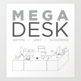 MEGA DESK Art Print