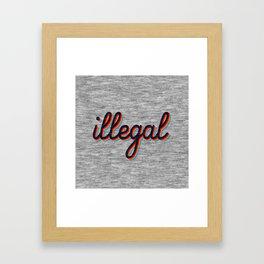 Illegal Framed Art Print