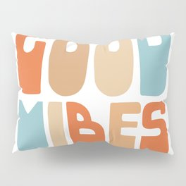 Good Vibes. Retro Lettering in Orange, Tan, and Light Blue on White. Spread Positivity Pillow Sham