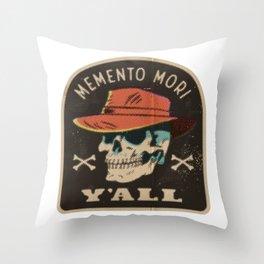 Memento Mori, Y'all Throw Pillow