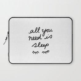 All You Need Is Sleep Laptop Sleeve