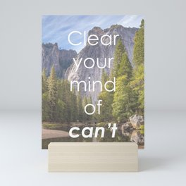 Motivational - Get rid of the word Can't Mini Art Print