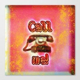 Call me! Canvas Print