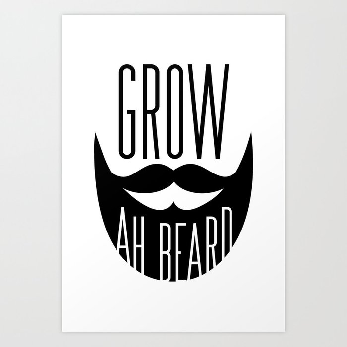 Grow Ah Beard Art Print