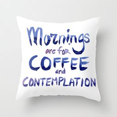 Mornings are for Coffee and Contemplation Stranger Things Quote Throw Pillow