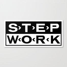 STEP WORK Canvas Print