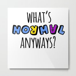 What's normal anyways? Metal Print