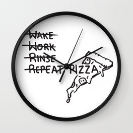 Just Eat Pizza - Pepperoni lovers guide to lifeWake, Work, Rinse, Repeat Pizza Wall Clock